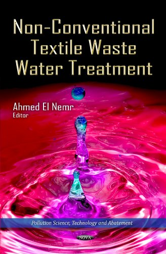 9781621000792: Non-Conventional Textile Waste Water Treatment (Pollution Science, Technology and Abatement: Environmental Health-Physical, Chemical and Biological Factors)