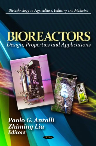 9781621001645: Bioreactors: Design, Properties and Applications (Biotechnology in Argiculture, Industry and Medicine)