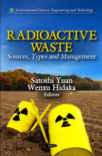 9781621001881: Radioactive Waste: Sources, Types and Management (Environmental Science, Engineering and Technology)