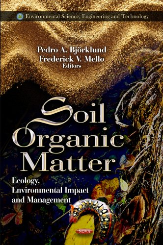 9781621002727: Soil Organic Matter: Ecology, Environmental Impact, and Management (Environmental Science, Engineering and Technology)