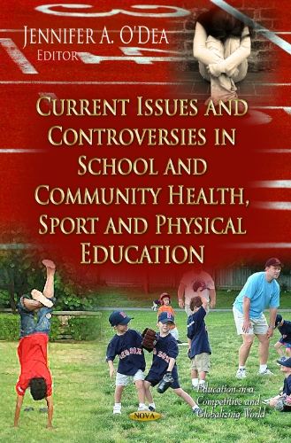 9781621003274: Current Issues and Controversies in School and Community Health, Sport and Physical Education (Education in a Competetive and Globalizing World)