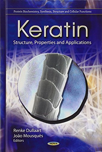 9781621003366: Keratin: Structure, Properties & Applications (Protein Biochemistry, Synthesis, Structure and Cellular Functions)