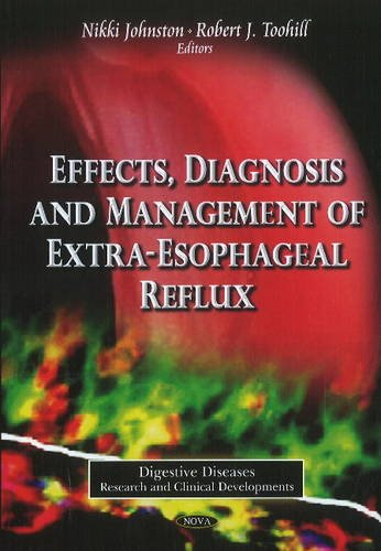 9781621003441: Effects, Diagnosis and Management of Extra-Esophageal Reflux (Digestive Diseases-Research and Clinical Developments)