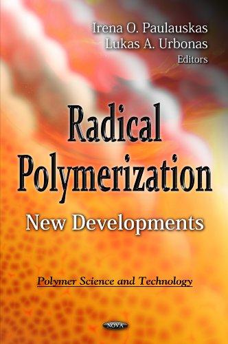 Radical Polymerication: New Developments (Polymer Science and: Irena O. Paulauskas