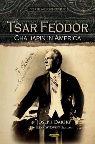 9781621004134: Tsar Feodor: Chaliapin in America (Fine Arts, Music and Literature (Focus on Civilizations and)