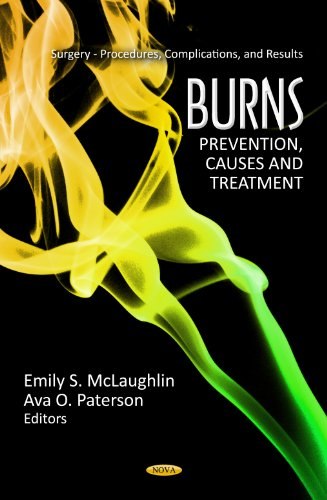 9781621004462: Burns: Prevention, Causes and Treatment (Surgery - Procedures, Complications, and Results: Human Anatomy and Physiology)