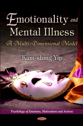 Emotionality Mental Illness: A Multi-Dimensional Model (Hardback): Kam-Shing Yip