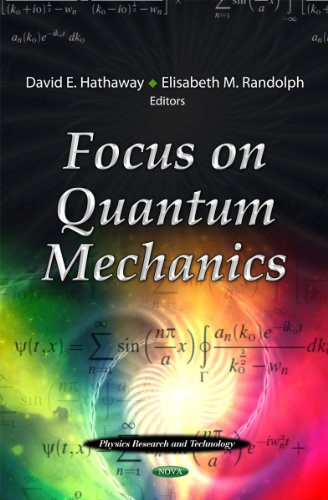 Focus on Quantum Mechanics: Hathaway, David E. (Editor)/ Randolph, Elisabeth M. (Editor)