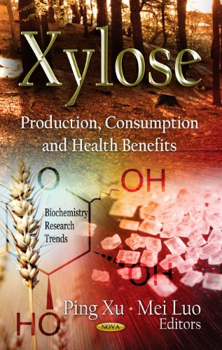 9781621007586: Xylose: Production, Consumption, and Health Benefits (Biochemistry Research Trends)