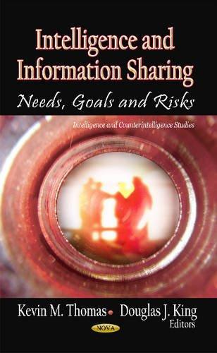 Intelligence Information Sharing: Needs, Goals Risks (Hardback)