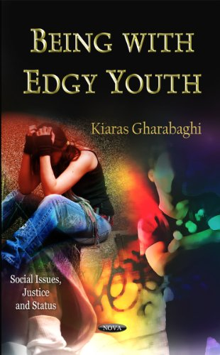 Being With Edgy Youth (Social Issues Justice and Status): Gharabaghi, Kiaras