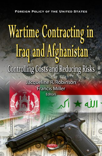 Wartime Contracting in Iraq and Afghanistan: Controlling Costs and Reducing Risks: Library of ...