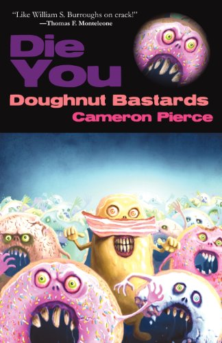 9781621050551: Die You Doughnut Bastards