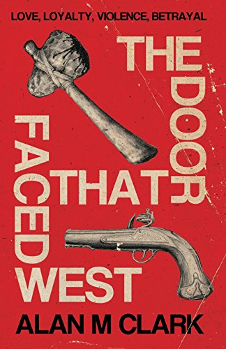 THE DOOR THAT FACED WEST: Clark, Alan M.