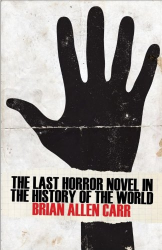 9781621051466: The Last Horror Novel in the History of the World