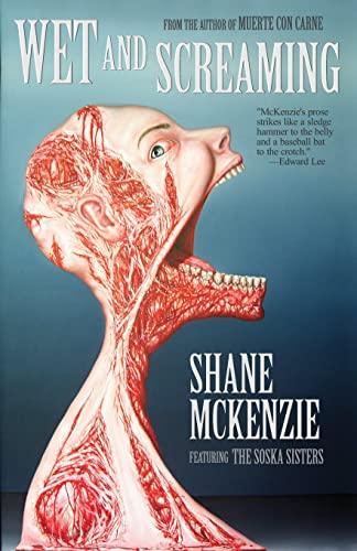 Wet and Screaming: Shane McKenzie