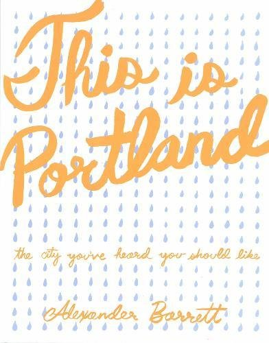 9781621060246: This is Portland: The City You've Heard You Should Like (People's Guide)