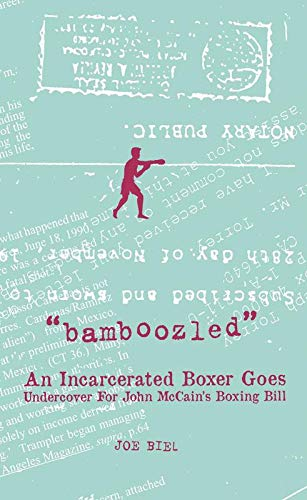 9781621065852: Bamboozled: An Incarcerated Boxer Goes Undercover For John McCain's Boxing Bill (Real World)