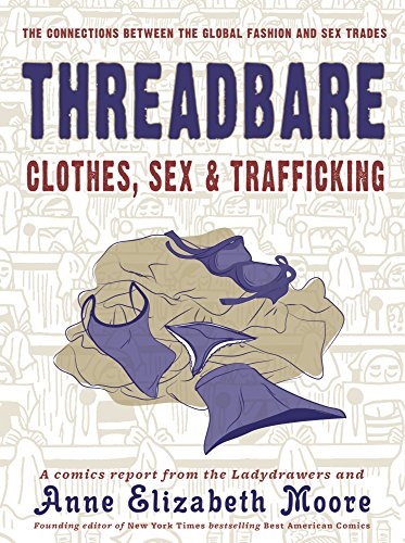 9781621067399: Threadbare: Clothes, Sex, and Trafficking (Comix Journalism)