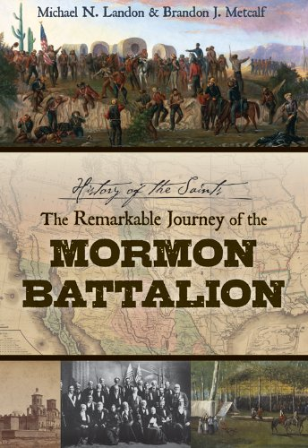 9781621081302: History of the Saints: The Remarkable Journey of the Mormon Battalion