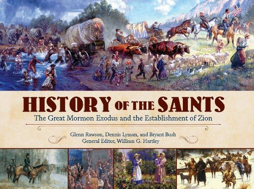9781621081739: History of the Saints: the Great Mormon Exodus and the Establishment of Zion