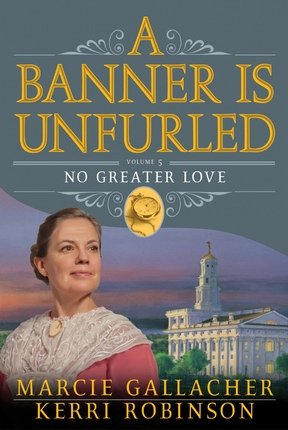 A Banner is Unfurled - Vol 5 - No Greater Love