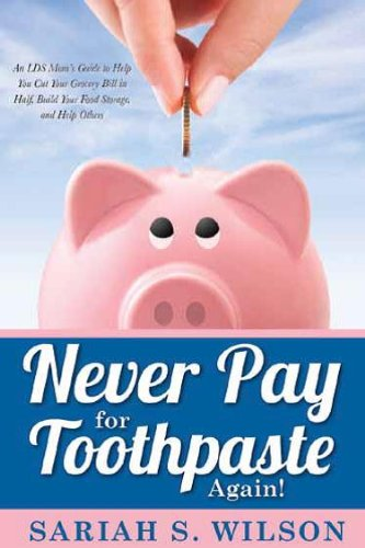 9781621082828: Never Pay for Toothpaste Again!