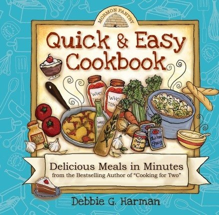 Quick and Easy Cookbook - Delicious Meals in Minutes: Debbie G. Harman