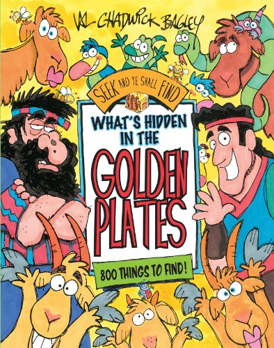 Whats Hidden in the Golden Plates: A: Bagley, Val Chawick
