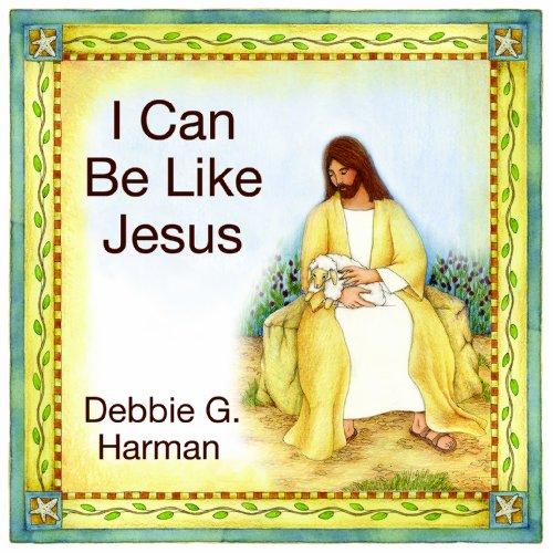 9781621085072: I Can Be Like Jesus