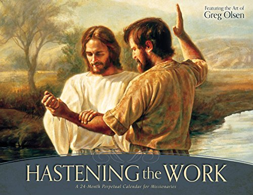 9781621087045: Hastening the Work: A 24-Month Perpetual Calendar for Missionaries