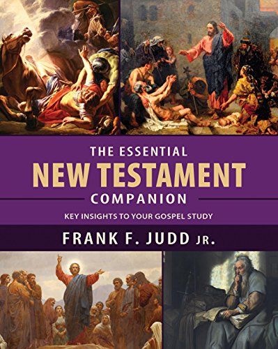 The Essential New Testament Companion: Key Insights to Your Gospel Study: Frank F. Judd Jr.