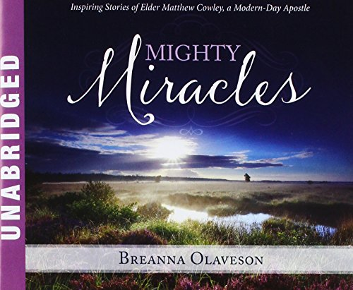 9781621088660: Mighty Miracles: Inspiring Stories of Elder Matthew Cowley, a Modern-day Apostle