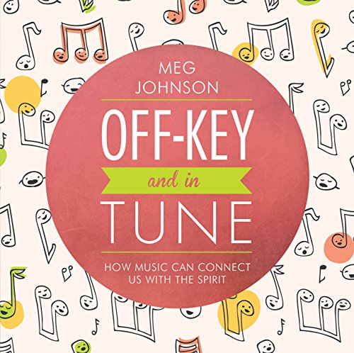 9781621089360: Off-Key and In Tune:How Music Can Connect, Talk on CDUs with the Spirit