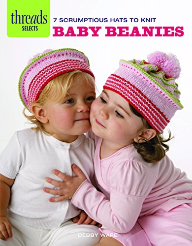 9781621137634: Baby Beanies: 7 scrumptious hats to knit (Threads Selects)
