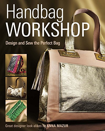 9781621137771: Handbag Workshop: Design and Sew the Perfect Bag