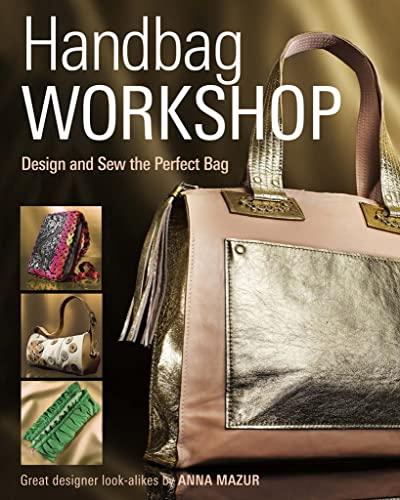 9781621137771: Handbag Workshop: Design and Sew the Perfect Bag