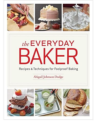 The Everyday Baker: Dodge, Abigail Johnson