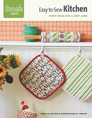9781621138327: Easy-to-Sew Kitchen: fresh ideas for a cozy look (Threads Selects)