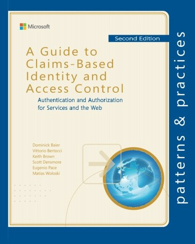 9781621140023: A Guide to Claims-Based Identity and Access Control: Authentication and Authorization for Services and the Web (Microsoft patterns & practices)