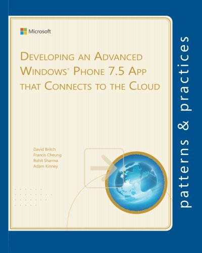 9781621140146: Developing an Advanced Windows Phone 7.5 App that Connects to the Cloud (Microsoft patterns & practices)