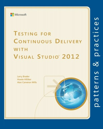 9781621140184: Testing for Continuous Delivery with Visual Studio 2012 (Microsoft patterns & practices)
