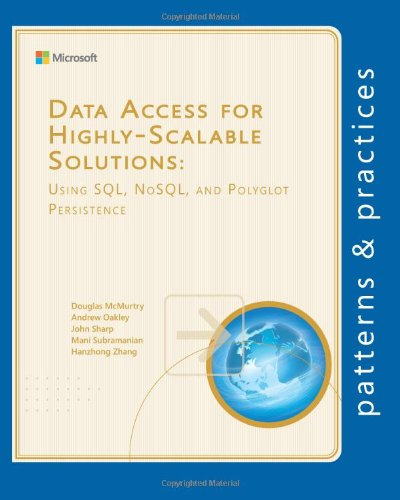 9781621140306: Data Access for Highly-Scalable Solutions: Using SQL, NoSQL, and Polyglot Persistence (Microsoft patterns & practices)