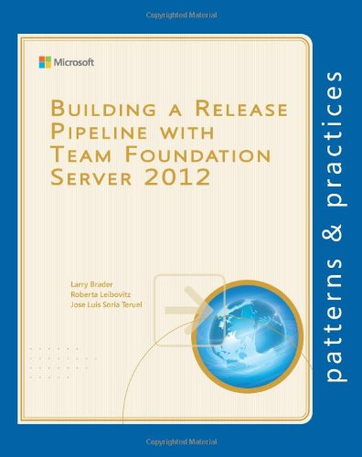 9781621140320: Building a Release Pipeline with Team Foundation Server 2012 (Microsoft patterns & practices)