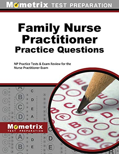 Family Nurse Practitioner Practice Questions: NP Practice Tests and Exam Review for the Nurse ...