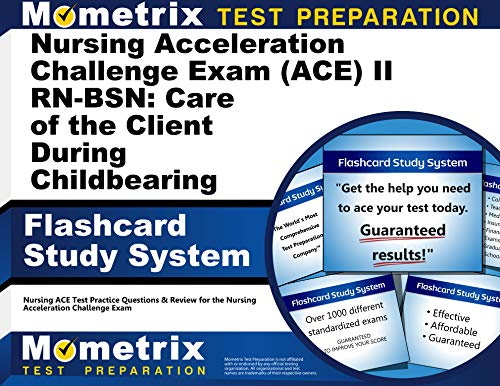 9781621200772: Nursing Acceleration Challenge Exam (ACE) II RN-BSN: Care of the Client During Childbearing Flashcard Study System: Nursing ACE Test Practice ... Nursing Acceleration Challenge Exam (Cards)