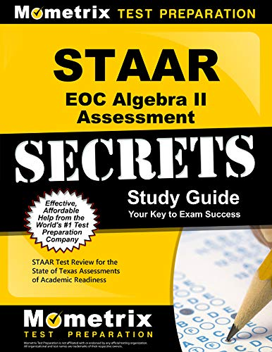 9781621200963: STAAR EOC Algebra II Assessment Secrets Study Guide: STAAR Test Review for the State of Texas Assessments of Academic Readiness (Mometrix Secrets Study Guides)