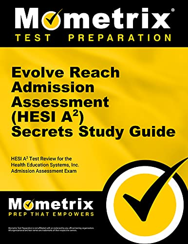 9781621201502: Evolve Reach Admission Assessment (HESI A2) Secrets Study Guide: HESI A2 Test Review for the Health Education Systems, Inc. Admission Assessment Exam