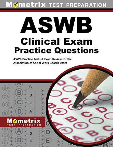 ASWB Clinical Exam Practice Questions: ASWB Practice Tests & Review for the Association of ...