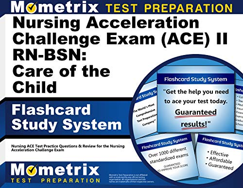 9781621201700: Nursing Acceleration Challenge Exam (ACE) II RN-BSN: Care of the Child Flashcard Study System: Nursing ACE Test Practice Questions & Review for the Nursing Acceleration Challenge Exam (Cards)